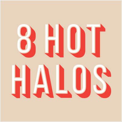 8 Gorgeous Custom Halos